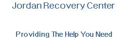 Jordan Recovery Center